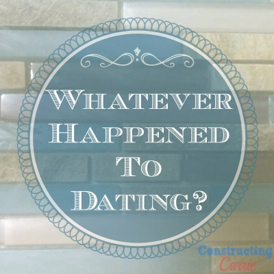 Whatever Happened To Dating